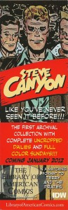 Steve Canyon like you've never seen it before!!! The first archival Collection with complete uncropped dailies and full color Sundays!!! Coming January 2012. In a matching format to Terry and the Pirates.